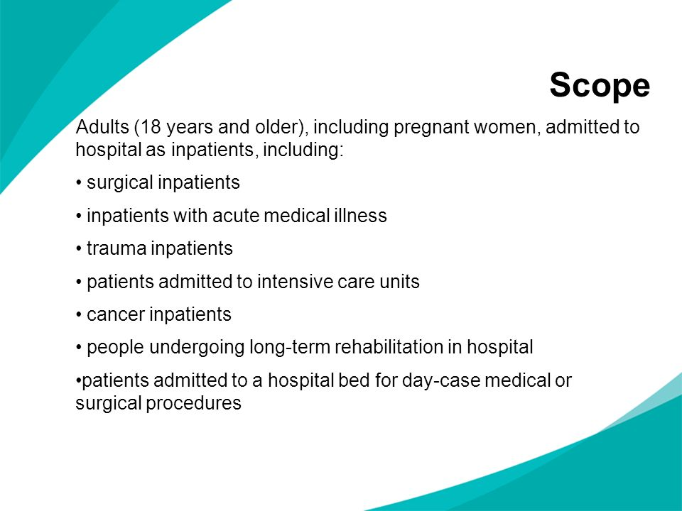 Scope Adults (18 years and older), including pregnant women, admitted to hospital as inpatients, including:
