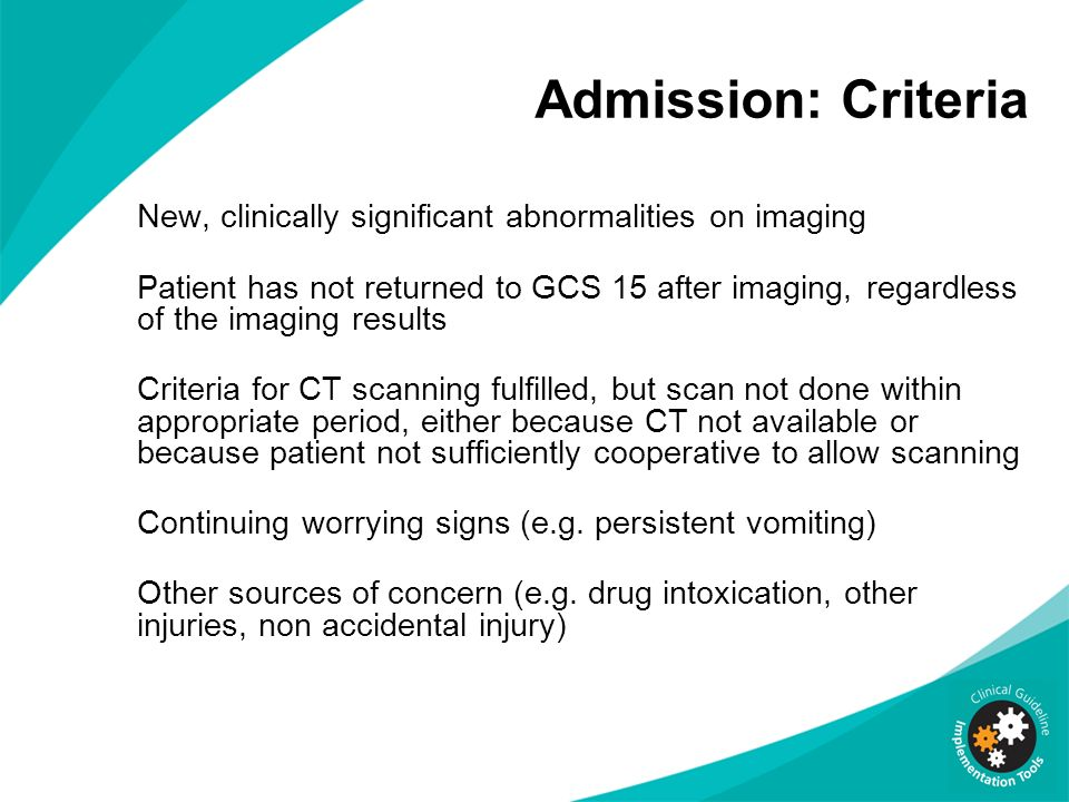 Admission: Criteria New, clinically significant abnormalities on imaging.