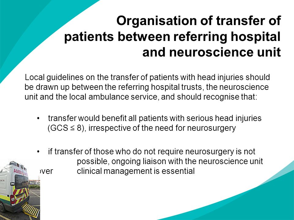 Organisation of transfer of patients between referring hospital and neuroscience unit