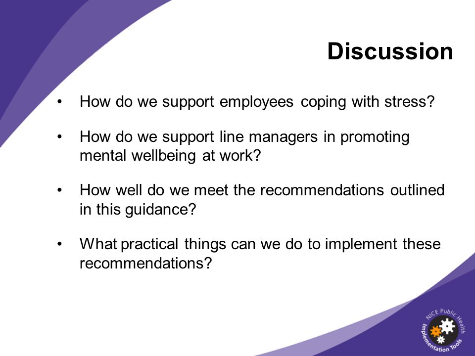 Discussion How do we support employees coping with stress