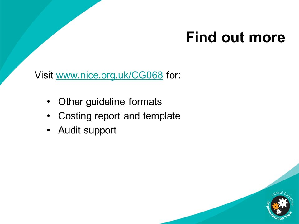 Find out more Visit www.nice.org.uk/CG068 for: Other guideline formats