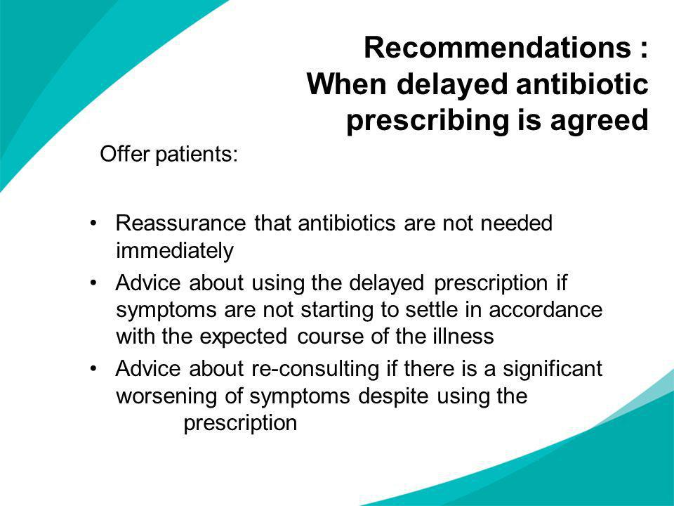 Recommendations : When delayed antibiotic prescribing is agreed