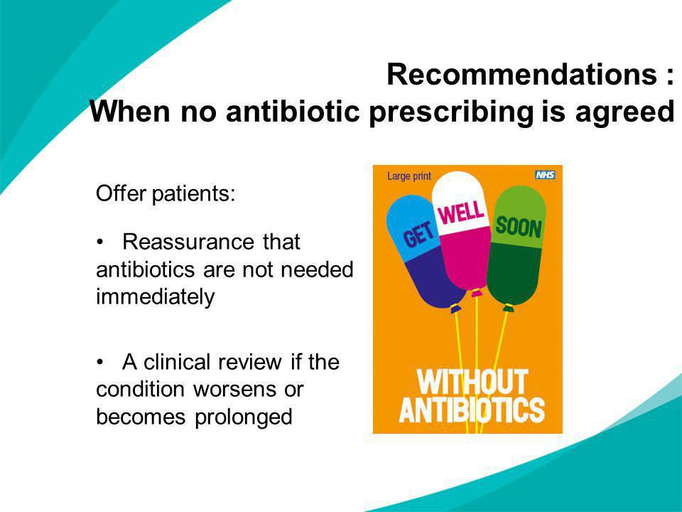 Recommendations : When no antibiotic prescribing is agreed