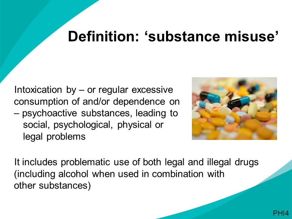 Definition: 'substance misuse'
