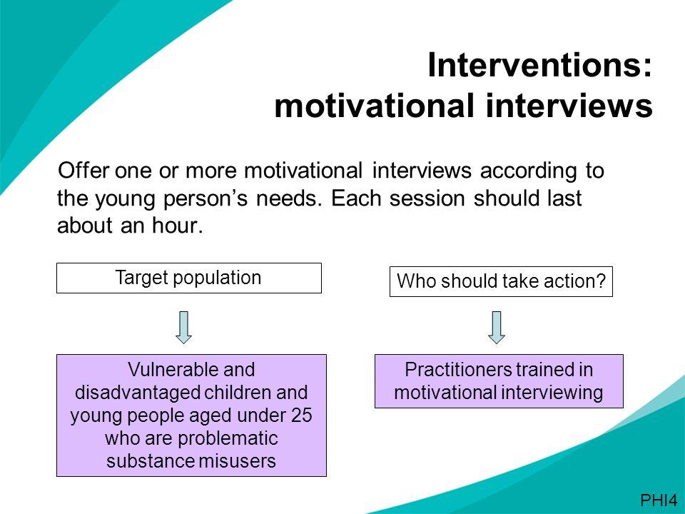 Interventions: motivational interviews