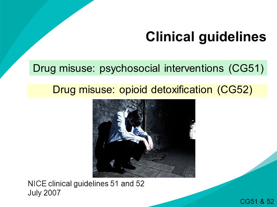 Clinical guidelines Drug misuse: psychosocial interventions (CG51)