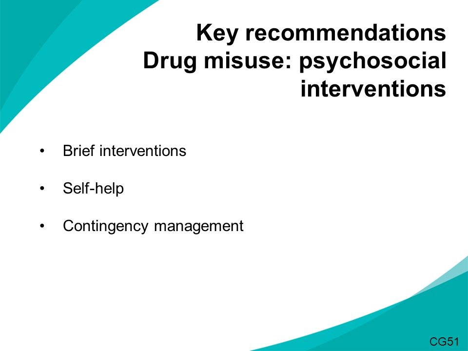 Key recommendations Drug misuse: psychosocial interventions