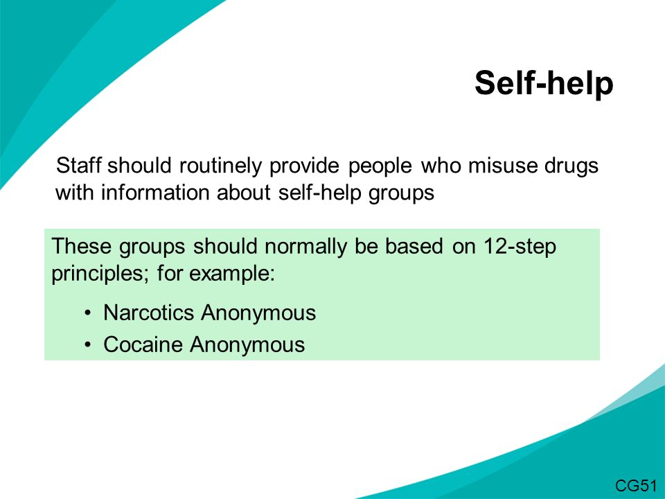 Self-help Staff should routinely provide people who misuse drugs with information about self-help groups.