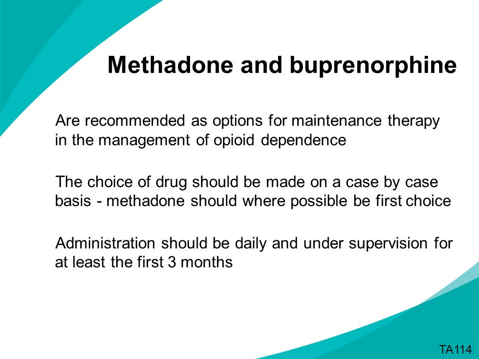 Methadone and buprenorphine