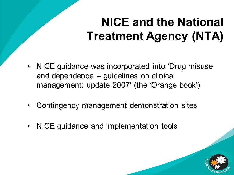 NICE and the National Treatment Agency (NTA)