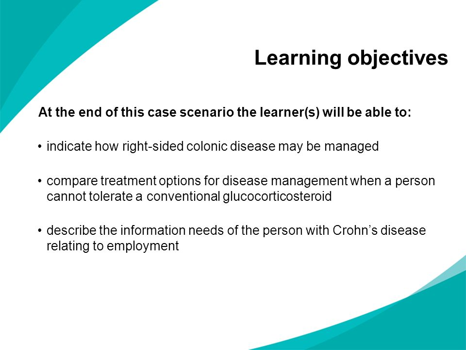 Learning objectives At the end of this case scenario the learner(s) will be able to: indicate how right-sided colonic disease may be managed.