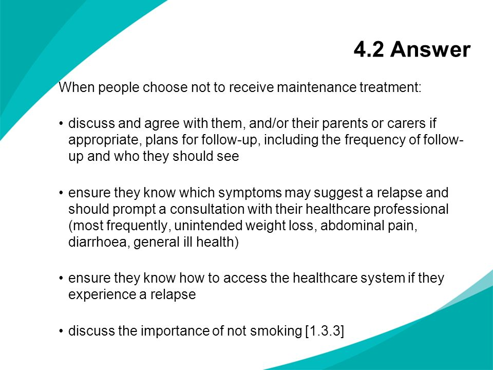 4.2 Answer When people choose not to receive maintenance treatment: