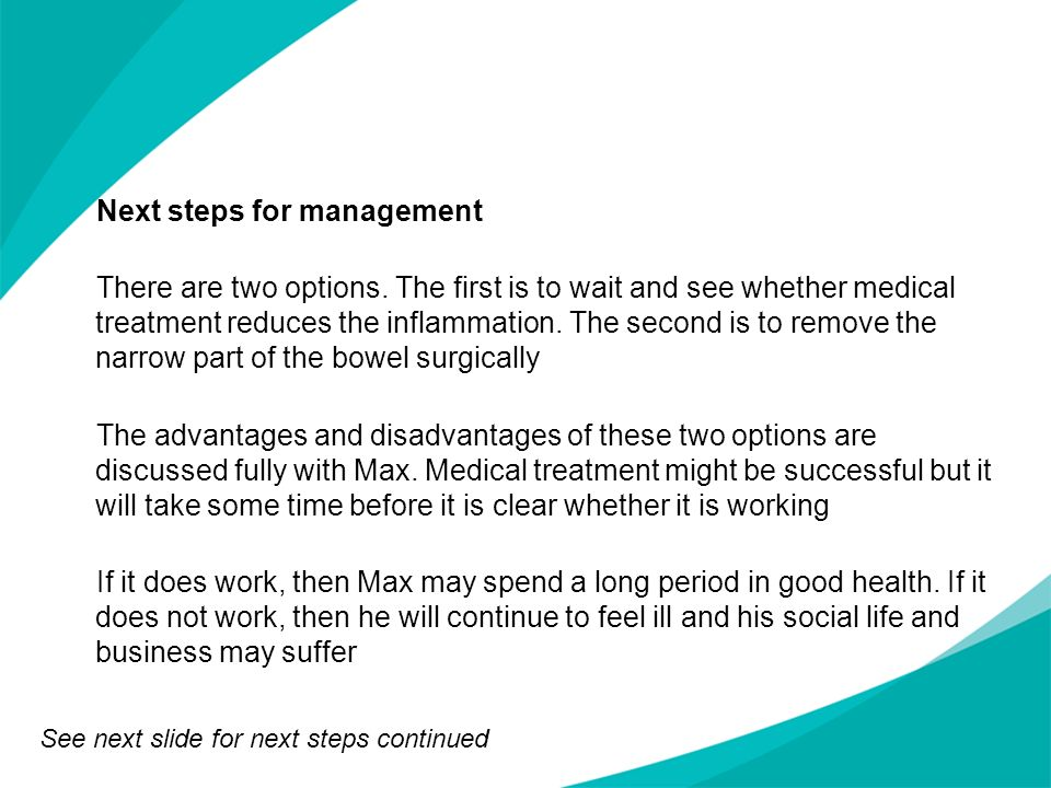 Next steps for management There are two options