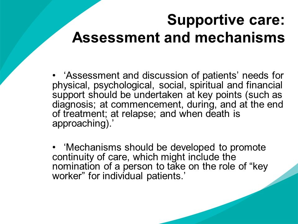 Supportive care: Assessment and mechanisms
