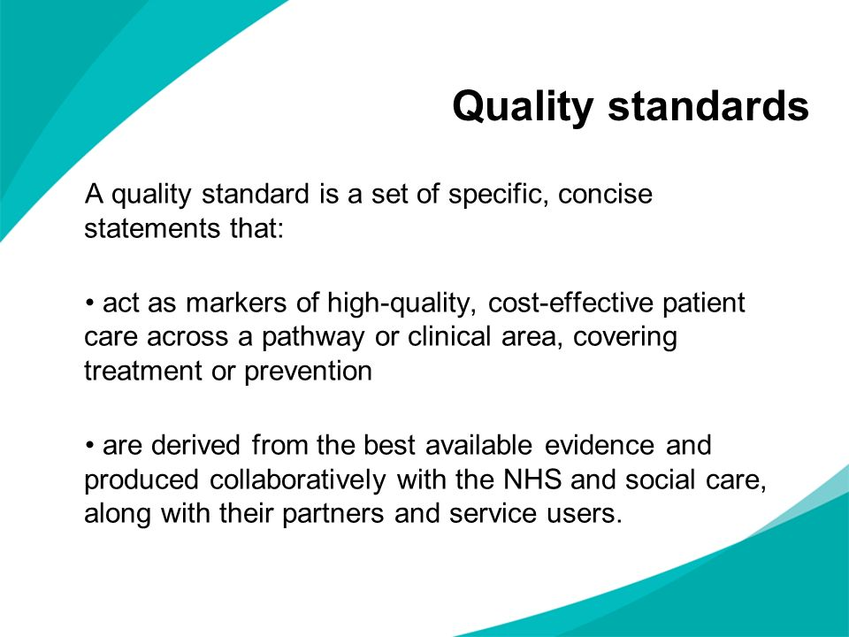 Quality standards A quality standard is a set of specific, concise statements that: