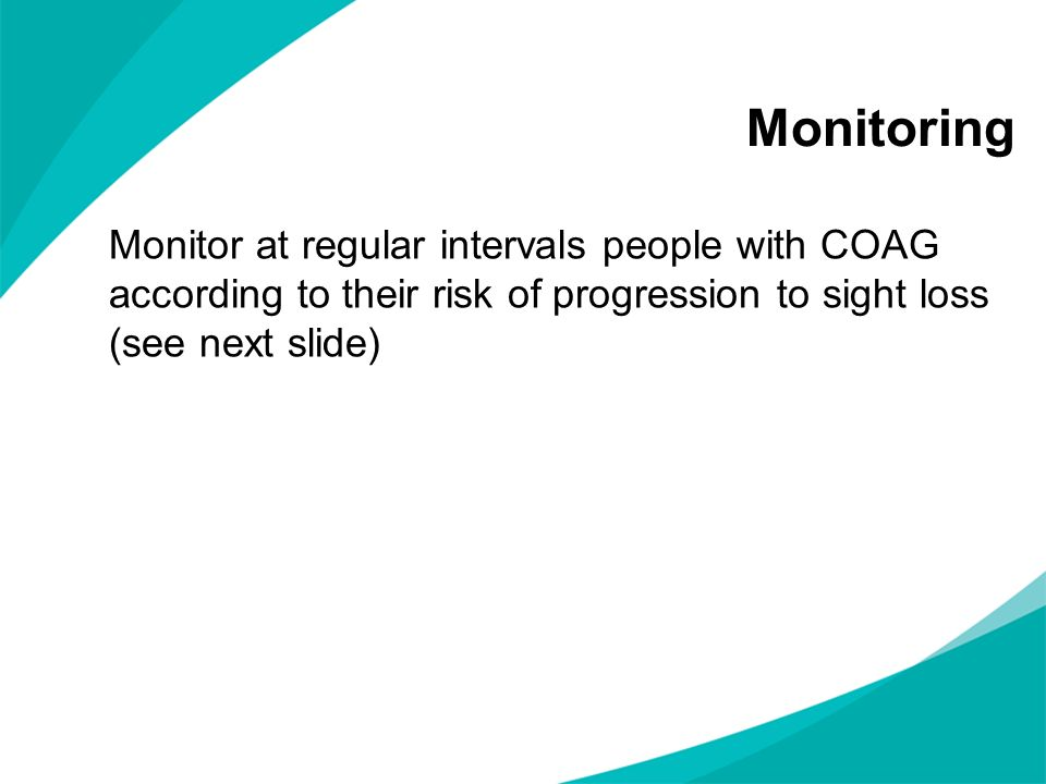 Monitoring Monitor at regular intervals people with COAG