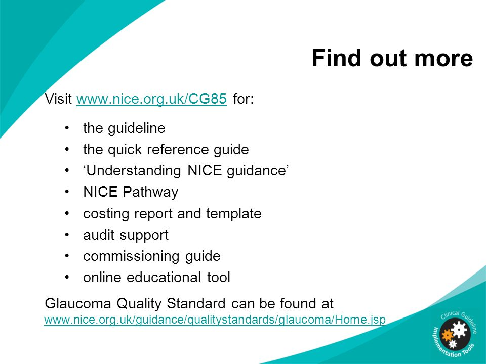 Find out more Visit www.nice.org.uk/CG85 for: the guideline