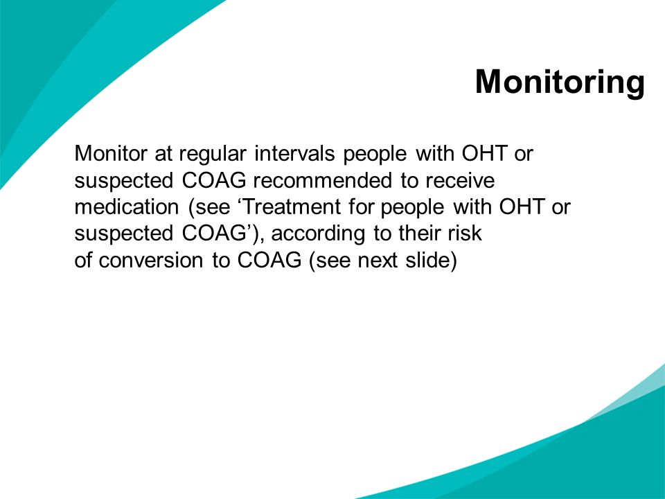 Monitoring Monitor at regular intervals people with OHT or