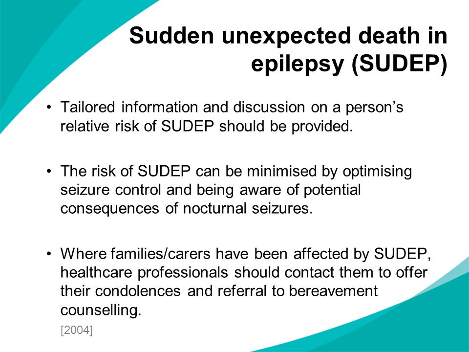 Sudden unexpected death in epilepsy (SUDEP)