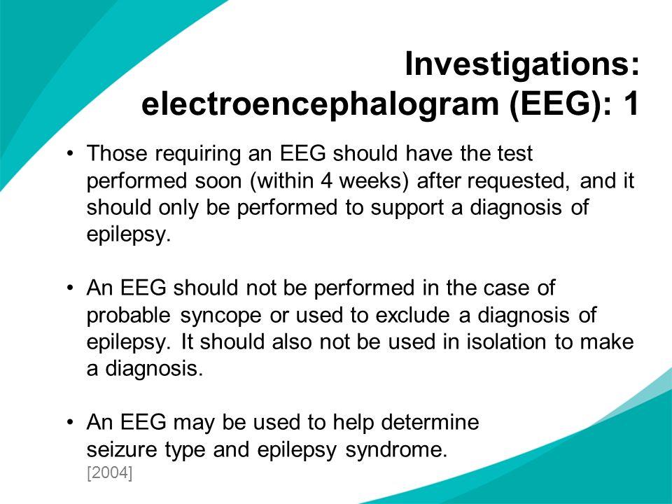 Investigations: electroencephalogram (EEG): 1
