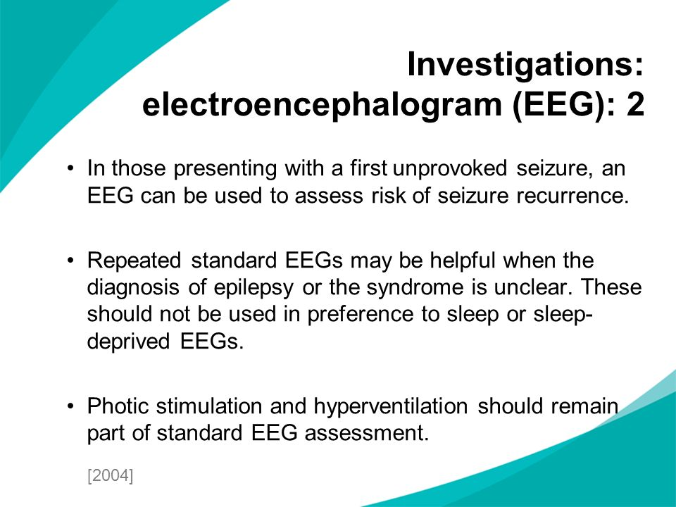 Investigations: electroencephalogram (EEG): 2