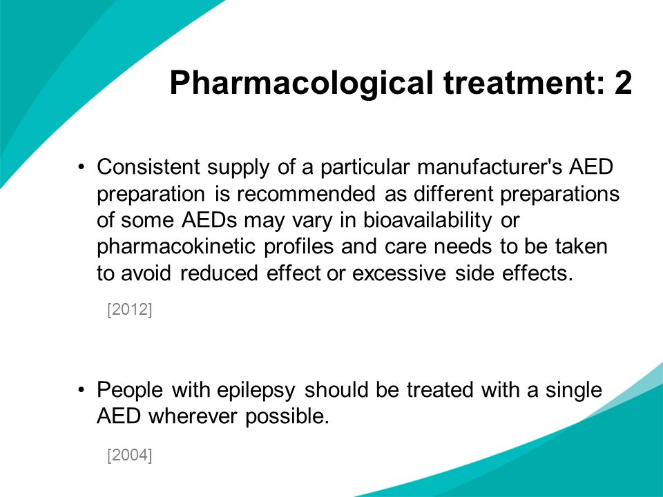 Pharmacological treatment: 2
