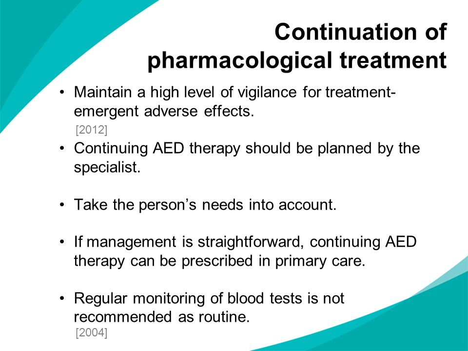 Continuation of pharmacological treatment