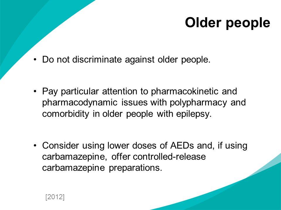 Older people Do not discriminate against older people.