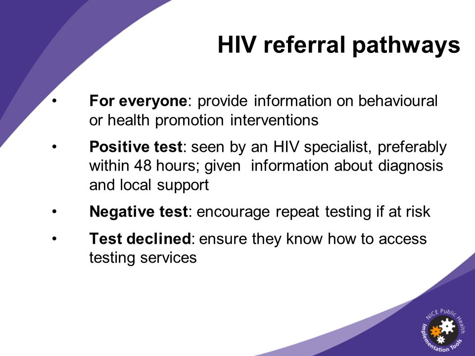 HIV referral pathways For everyone: provide information on behavioural or health promotion interventions.