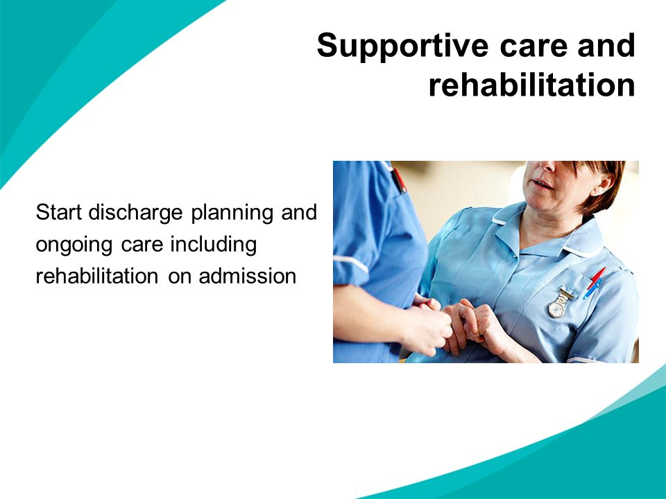 Supportive care and rehabilitation