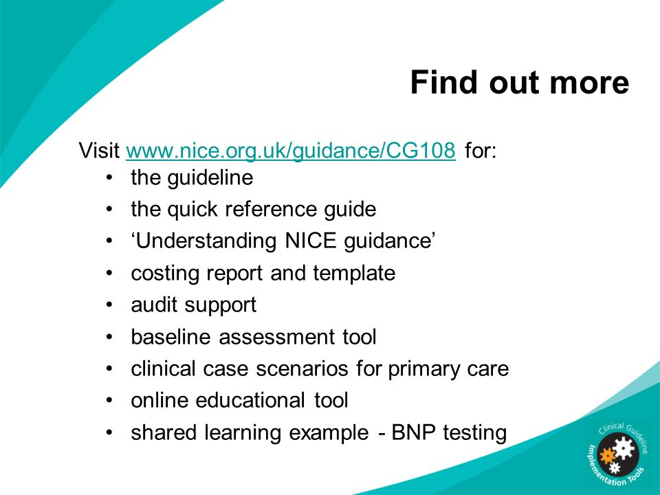 Find out more Visit www.nice.org.uk/guidance/CG108 for: the guideline
