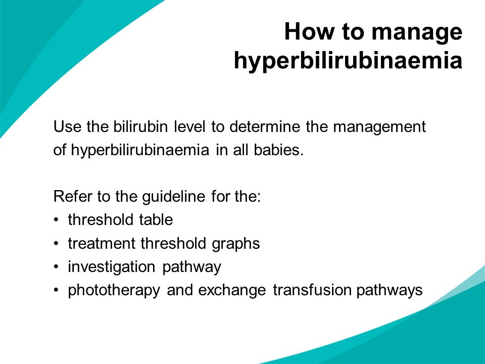 How to manage hyperbilirubinaemia