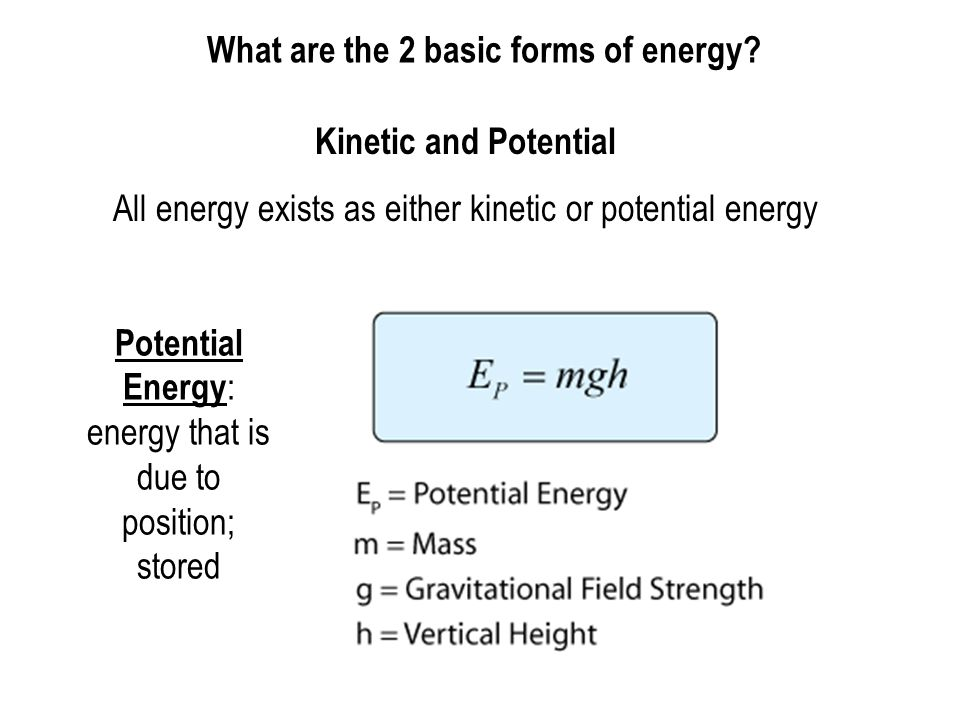 What are the 2 basic forms of energy