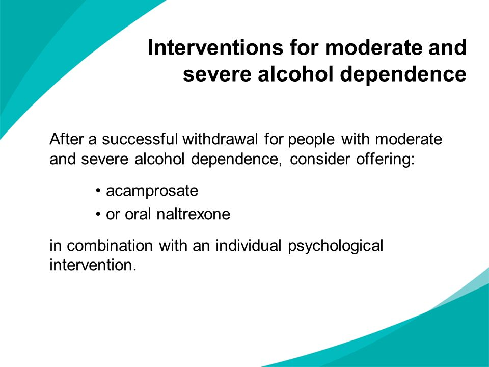 Interventions for moderate and severe alcohol dependence