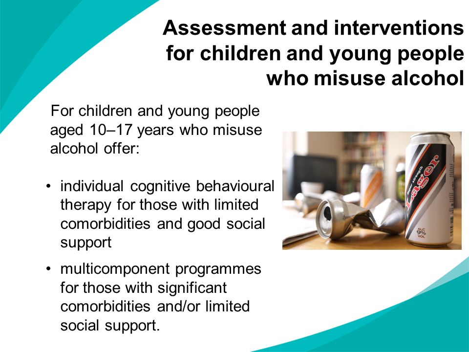 Assessment and interventions for children and young people who misuse alcohol