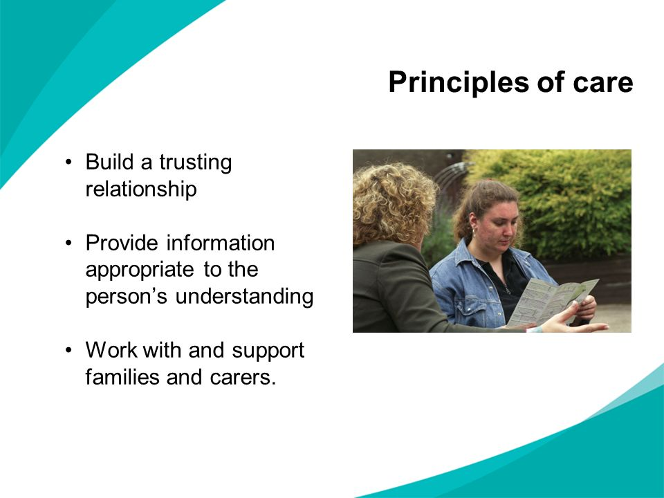 Principles of care Build a trusting relationship