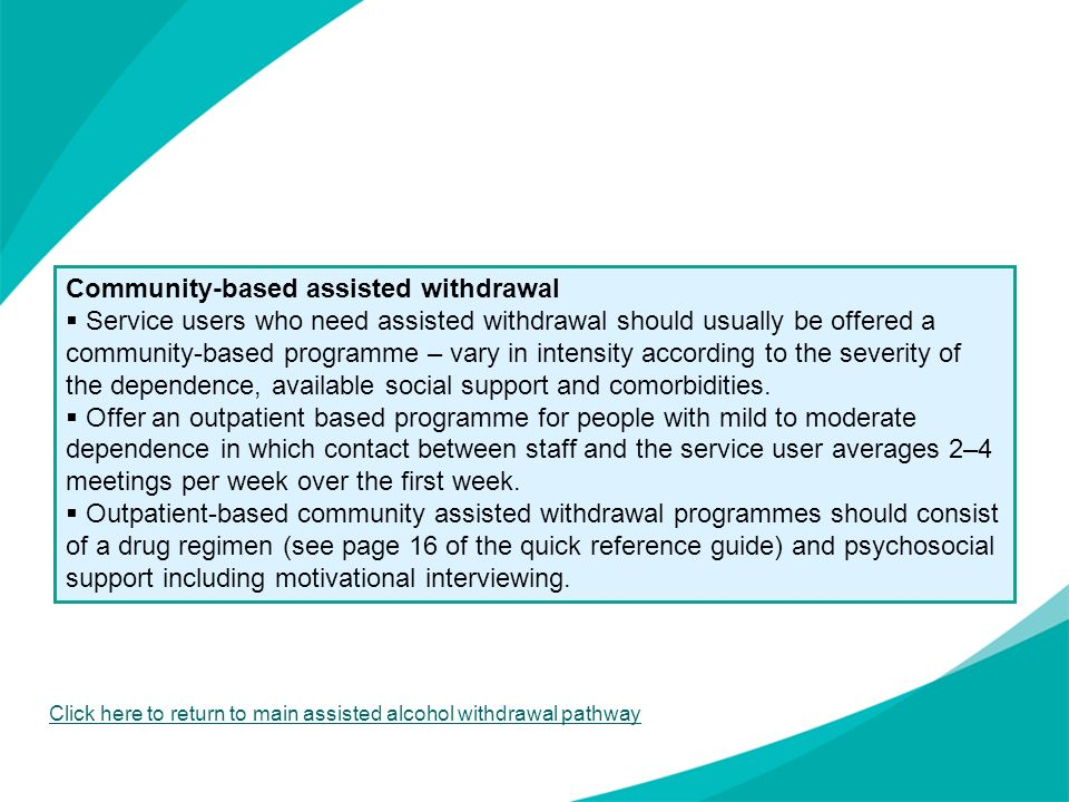 Community-based assisted withdrawal