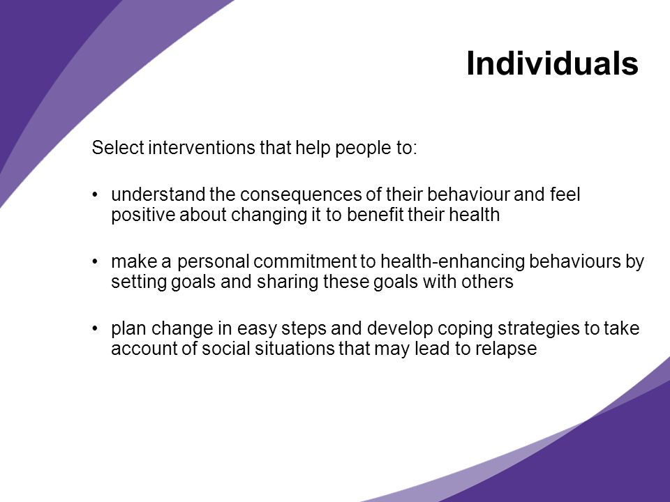 Individuals Select interventions that help people to: