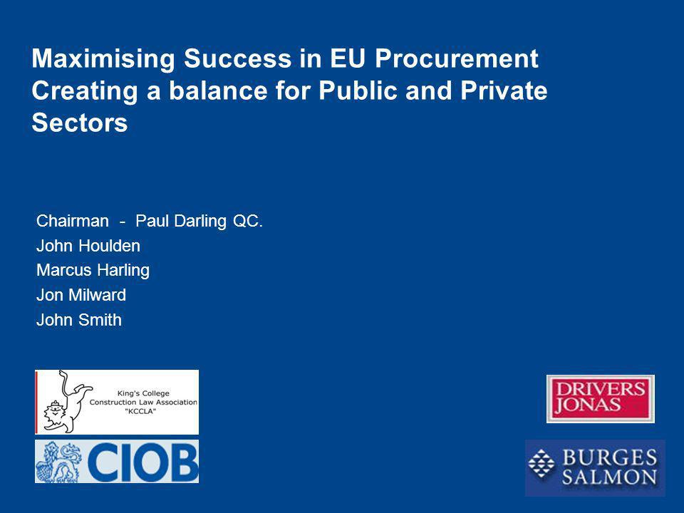 Maximising Success in EU Procurement Creating a balance for Public and Private Sectors
