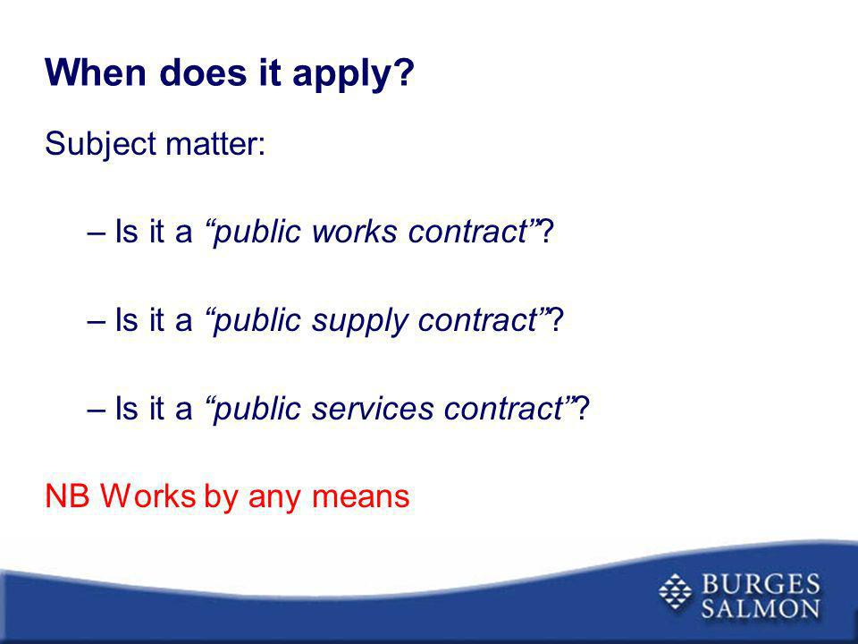 When does it apply Subject matter: Is it a public works contract