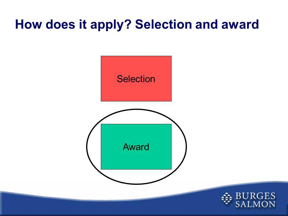 How does it apply Selection and award