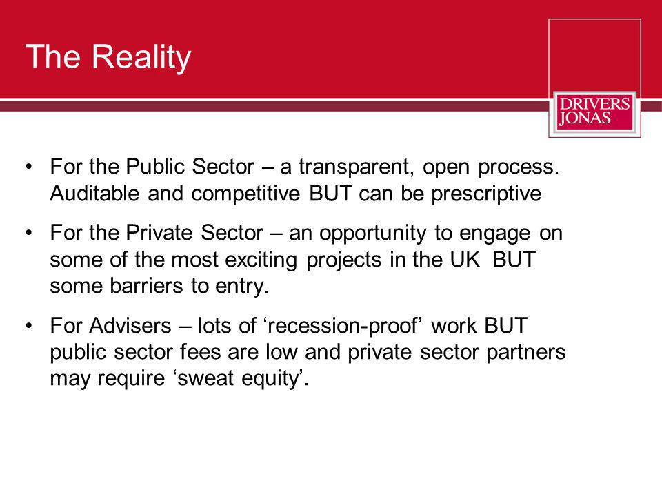 The Reality For the Public Sector – a transparent, open process. Auditable and competitive BUT can be prescriptive.