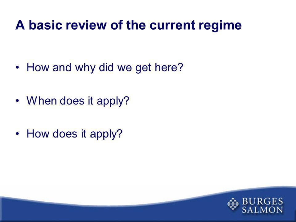 A basic review of the current regime