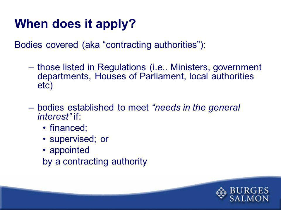 When does it apply Bodies covered (aka contracting authorities ):