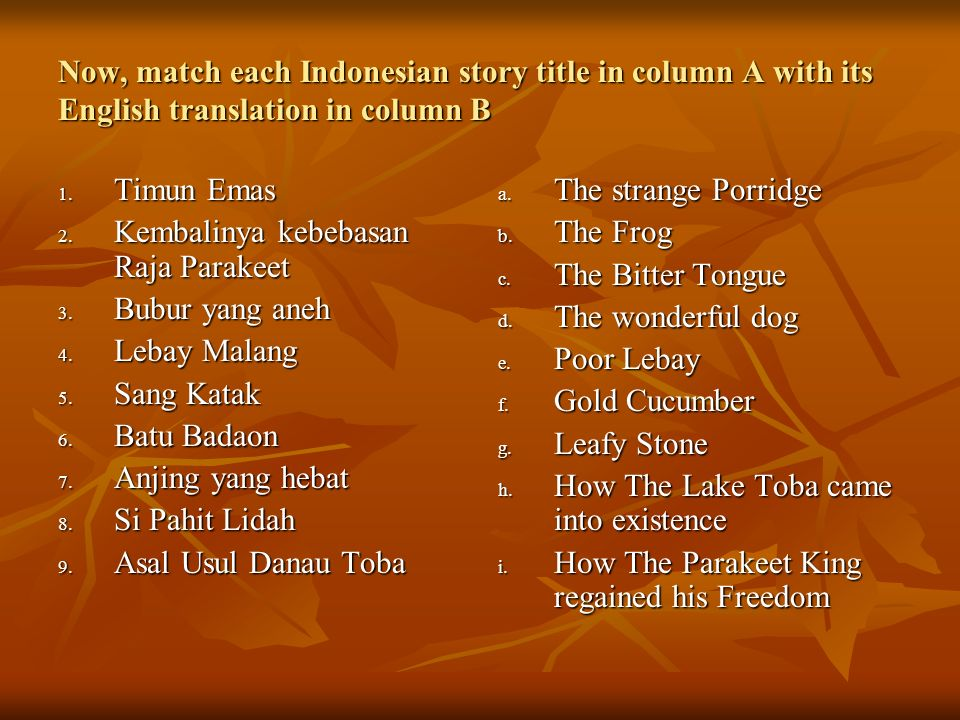 Now, match each Indonesian story title in column A with its English translation in column B