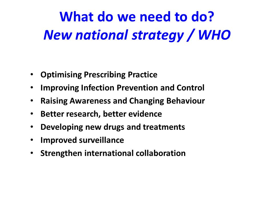 What do we need to do New national strategy / WHO