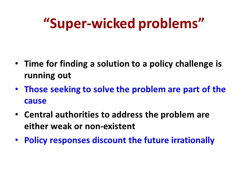 Super-wicked problems