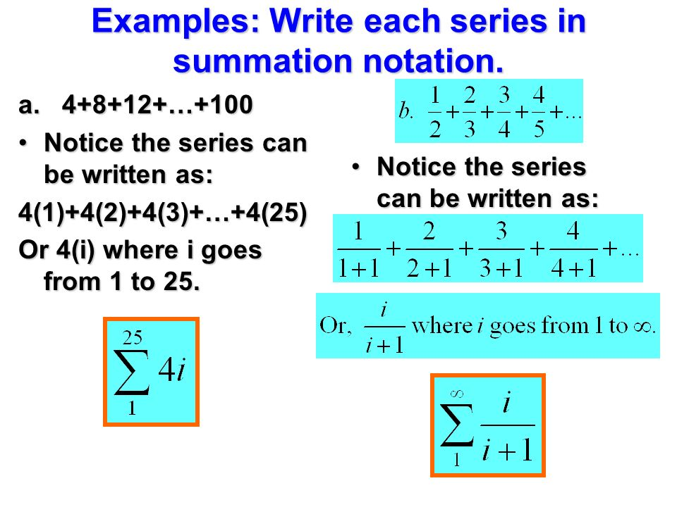 Examples: Write each series in summation notation.