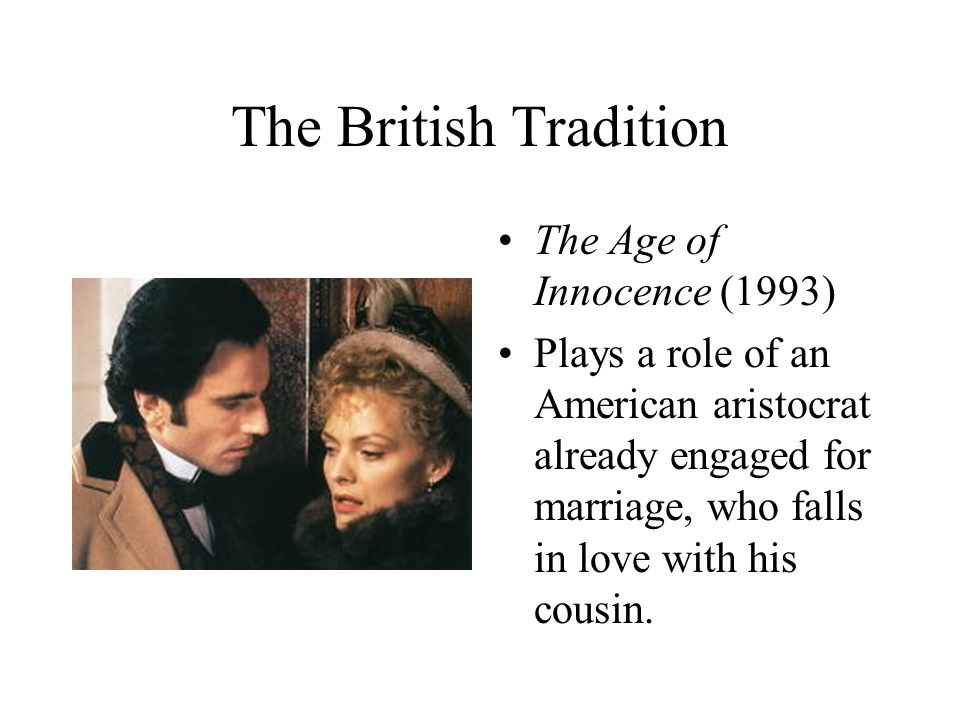 love and tradition in the film age of innocence The age of innocence  appearing scantily clad and as young as age 12 had appeared as a prostitute in a film  (apparently this has been a tradition for a long.
