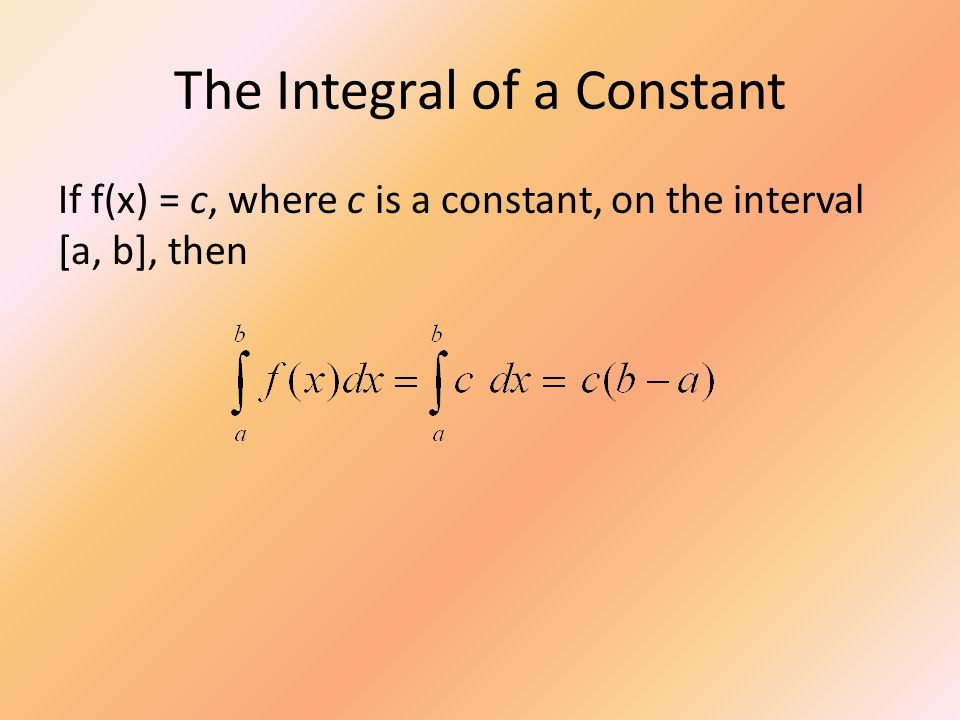 The Integral of a Constant
